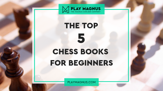 The Top 5 Chess Books For Beginners